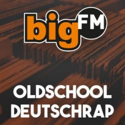 Radio BigFM Oldschool Deutschrap