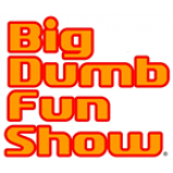 Radio Big Dumb Fun Show